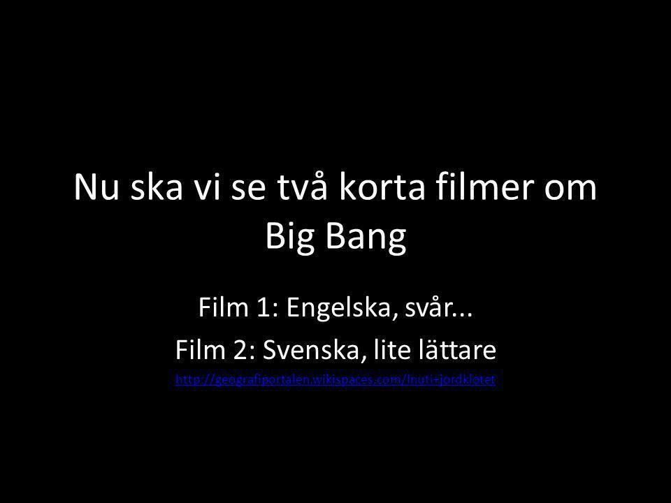 Nu ska vi se två korta filmer om Big Bang