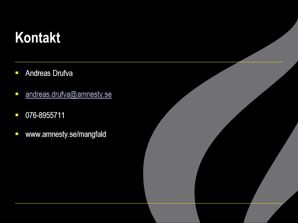 Kontakt Andreas Drufva andreas.drufva@amnesty.se 076-8955711