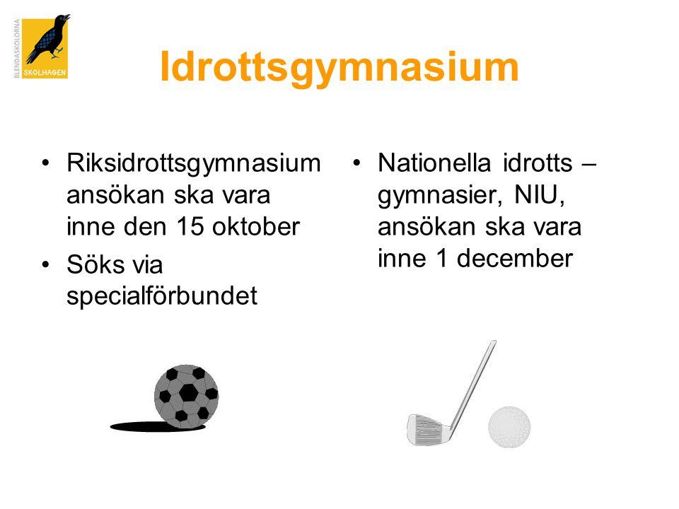 Idrottsgymnasium Riksidrottsgymnasium ansökan ska vara inne den 15 oktober. Söks via specialförbundet.