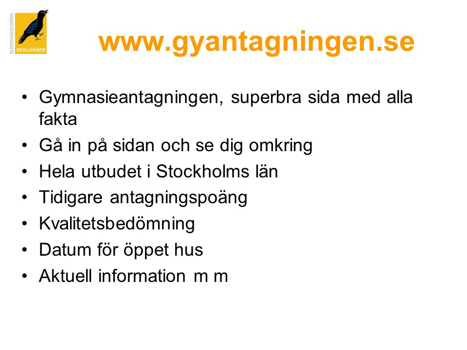 www.gyantagningen.se Gymnasieantagningen, superbra sida med alla fakta