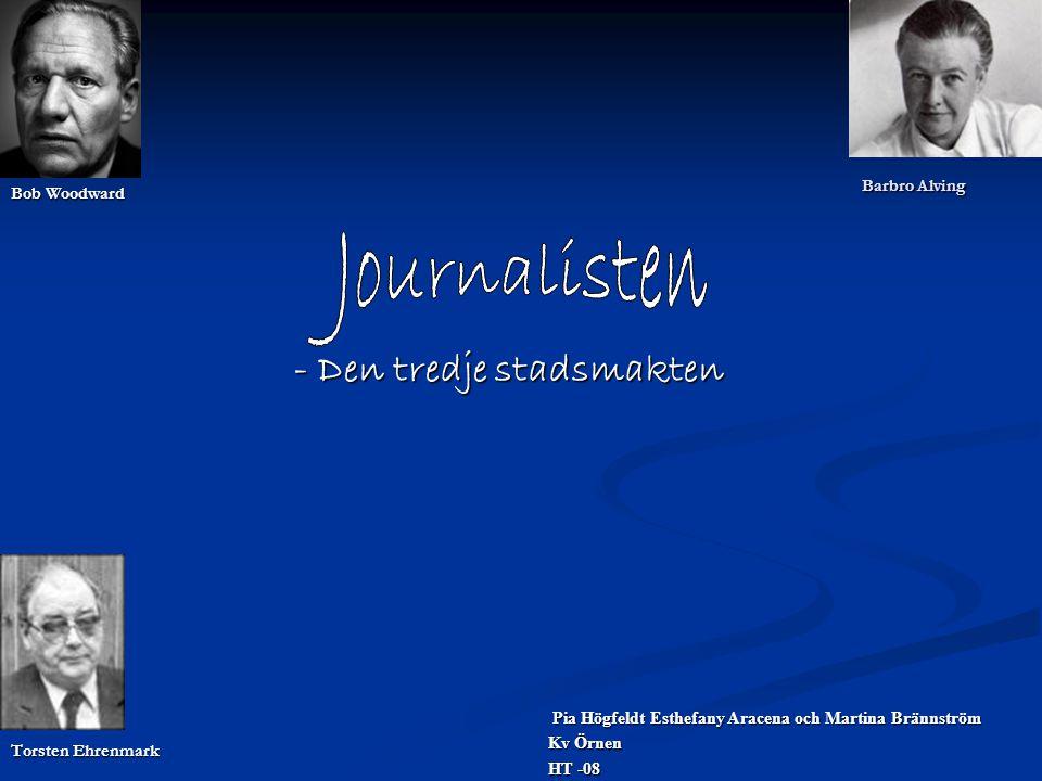 Journalisten - Den tredje stadsmakten Barbro Alving Bob Woodward