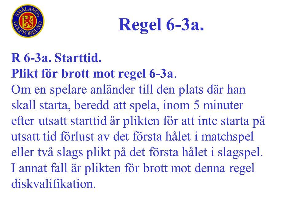 Regel 6-3a. R 6-3a. Starttid. Plikt för brott mot regel 6-3a.