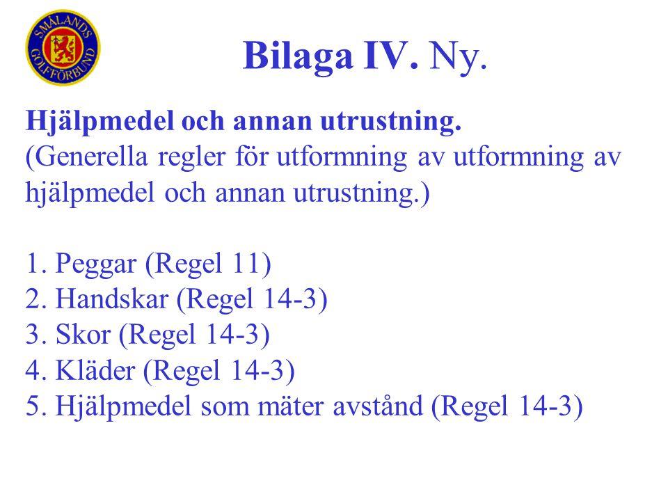 Bilaga IV. Ny. Hjälpmedel och annan utrustning.