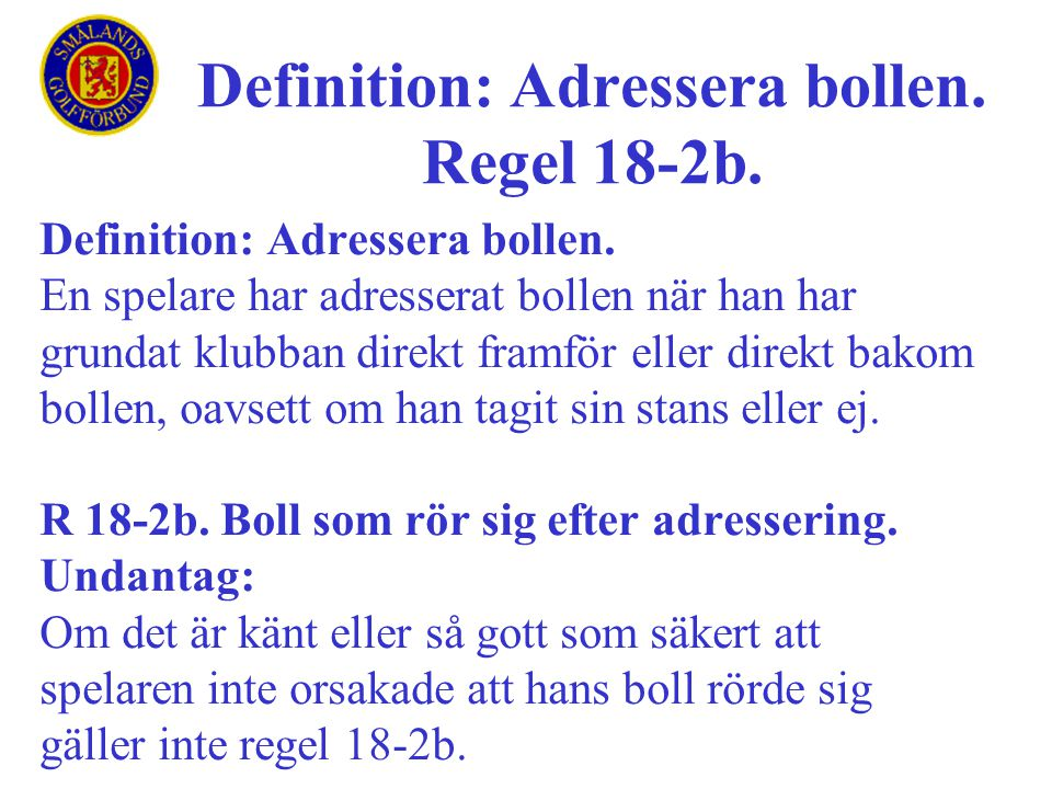 Definition: Adressera bollen. Regel 18-2b.