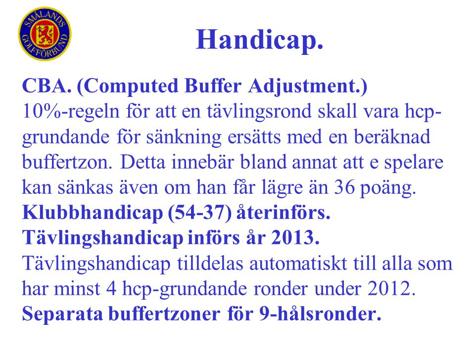 Handicap. CBA. (Computed Buffer Adjustment.)