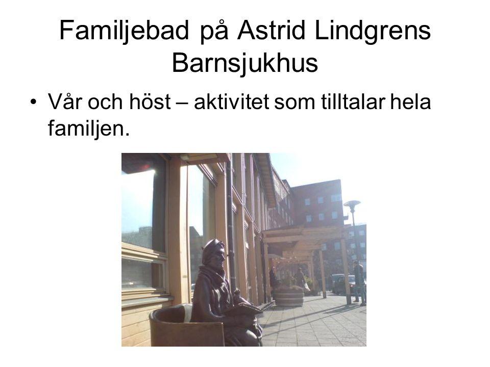 Familjebad på Astrid Lindgrens Barnsjukhus