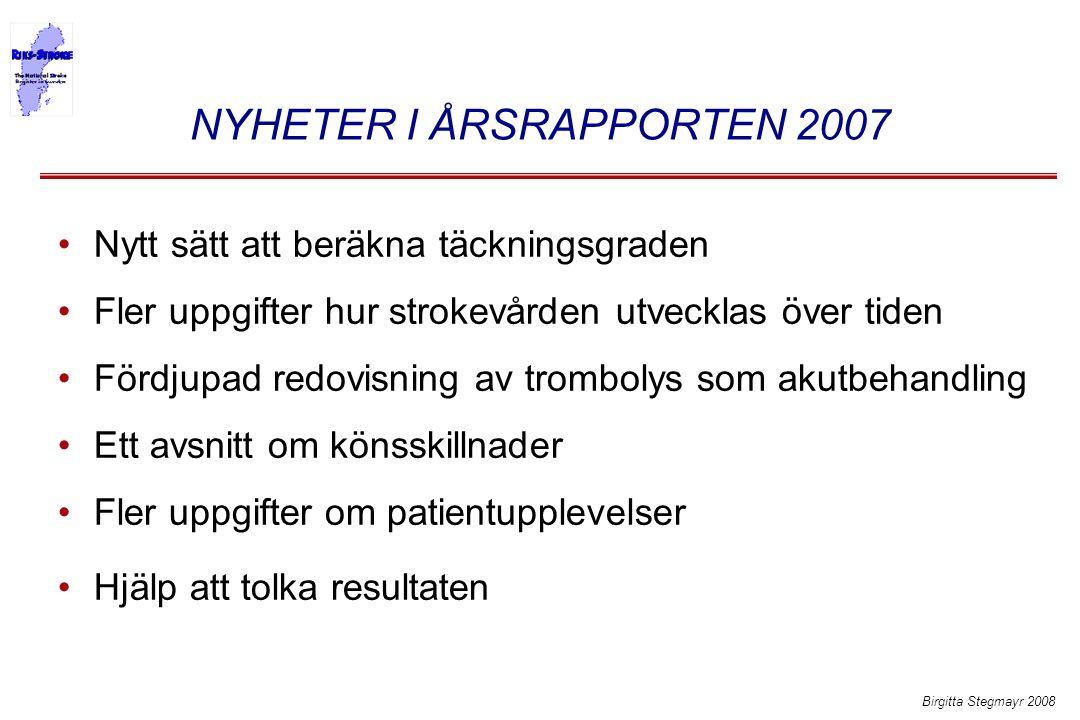 NYHETER I ÅRSRAPPORTEN 2007