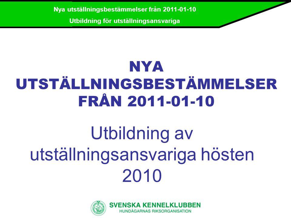 NYA UTSTÄLLNINGSBESTÄMMELSER FRÅN 2011-01-10