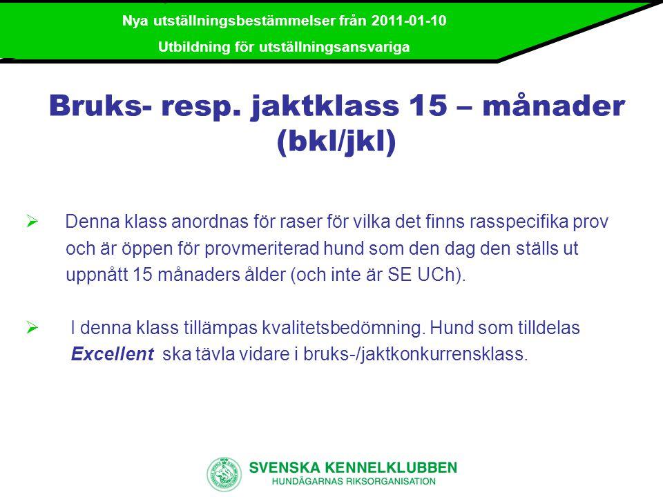 Bruks- resp. jaktklass 15 – månader (bkl/jkl)