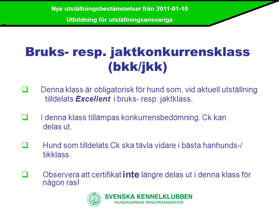 Bruks- resp. jaktkonkurrensklass (bkk/jkk)