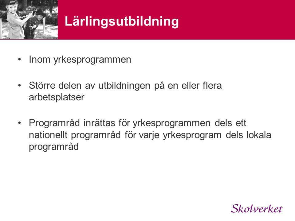 Lärlingsutbildning Inom yrkesprogrammen
