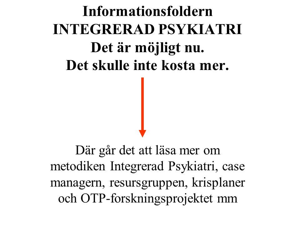 Informationsfoldern INTEGRERAD PSYKIATRI Det är möjligt nu