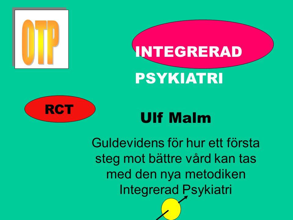 OTP INTEGRERAD PSYKIATRI Ulf Malm RCT