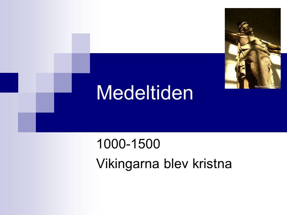 1000-1500 Vikingarna blev kristna