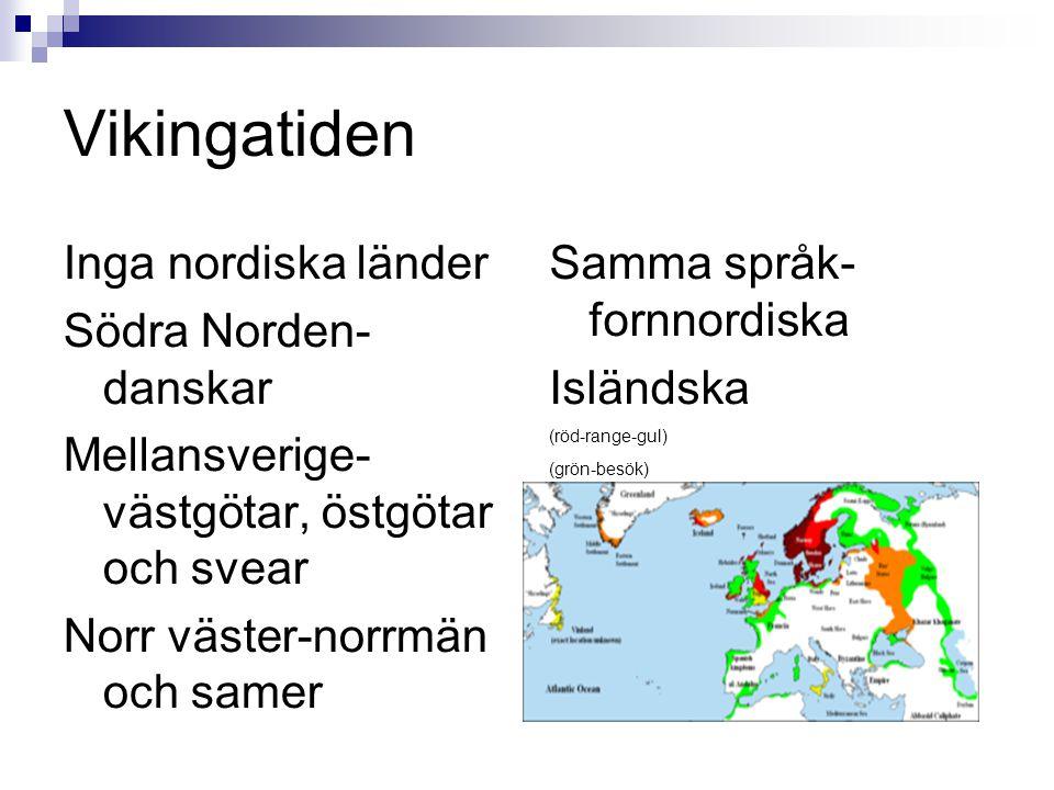 Vikingatiden Inga nordiska länder Södra Norden- danskar