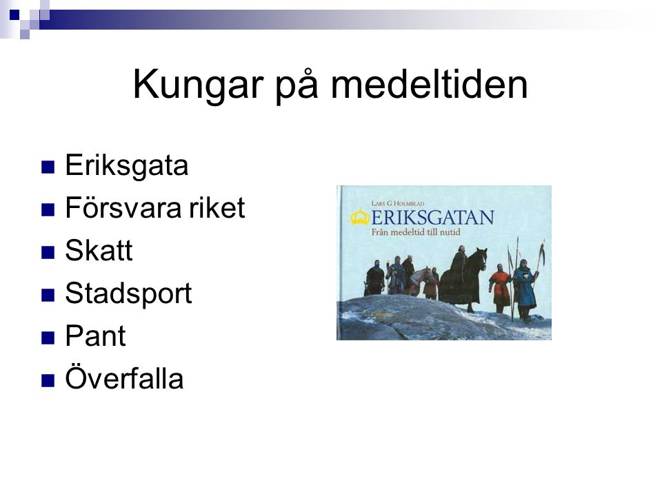 Kungar på medeltiden Eriksgata Försvara riket Skatt Stadsport Pant