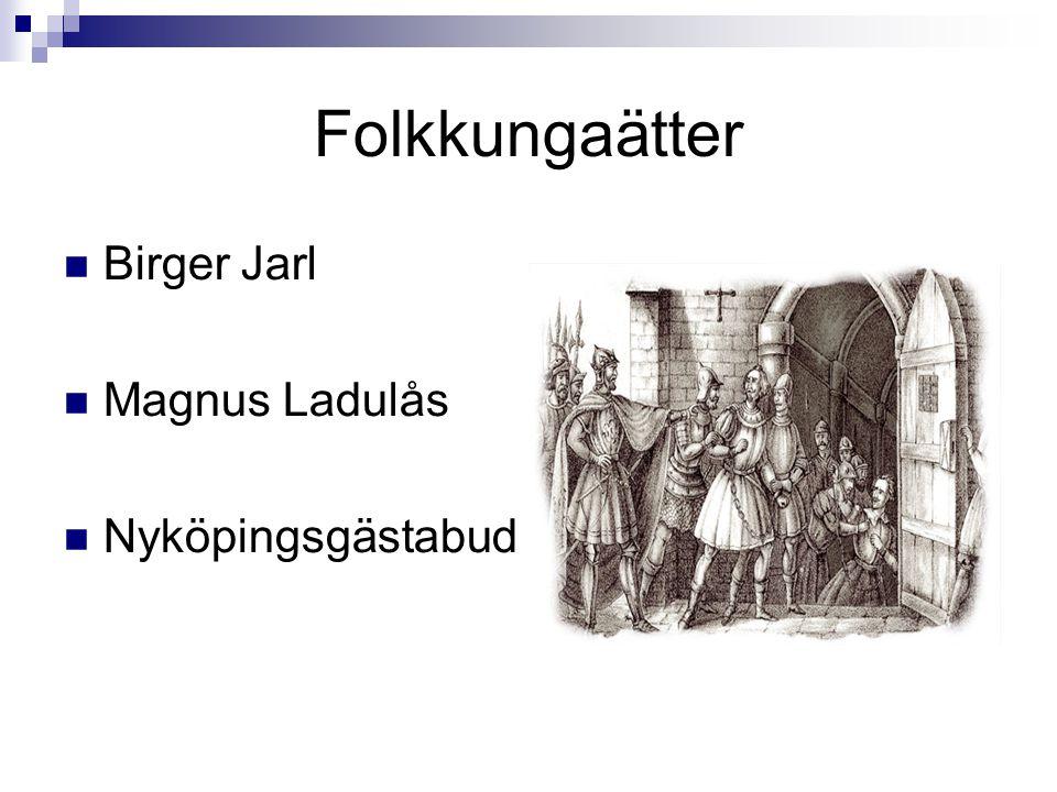 Folkkungaätter Birger Jarl Magnus Ladulås Nyköpingsgästabud