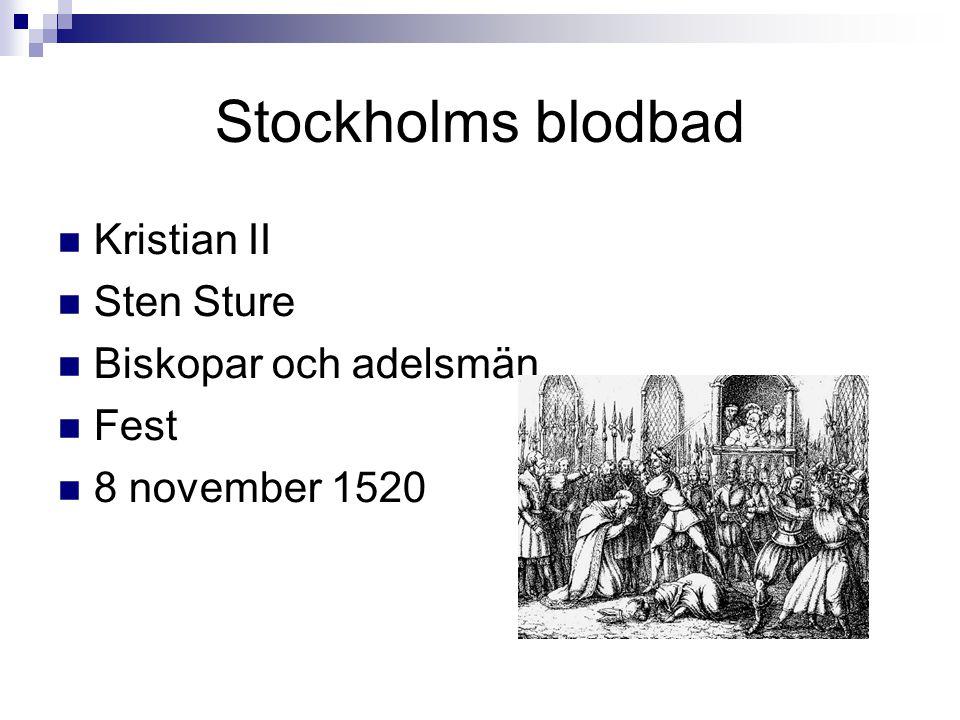 Stockholms blodbad Kristian II Sten Sture Biskopar och adelsmän Fest