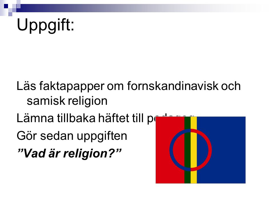 Uppgift: Läs faktapapper om fornskandinavisk och samisk religion