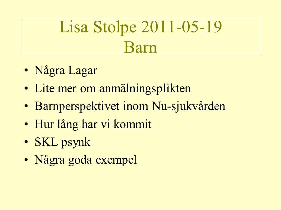 Lisa Stolpe 2011-05-19 Barn Några Lagar Lite mer om anmälningsplikten