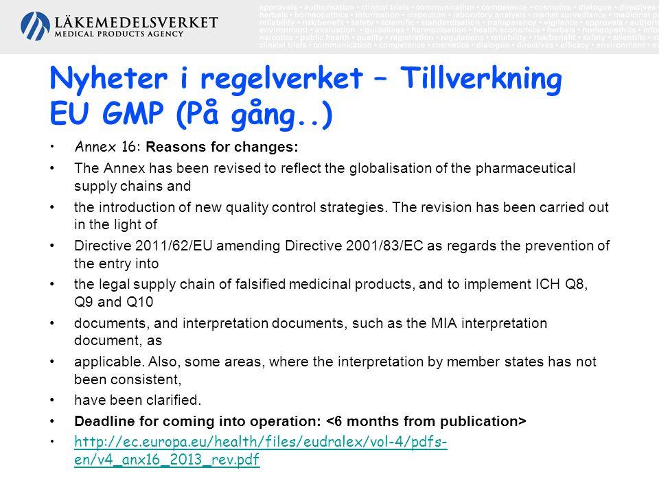Nyheter i regelverket – Tillverkning EU GMP (På gång..)