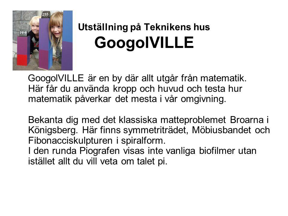 Utställning på Teknikens hus GoogolVILLE