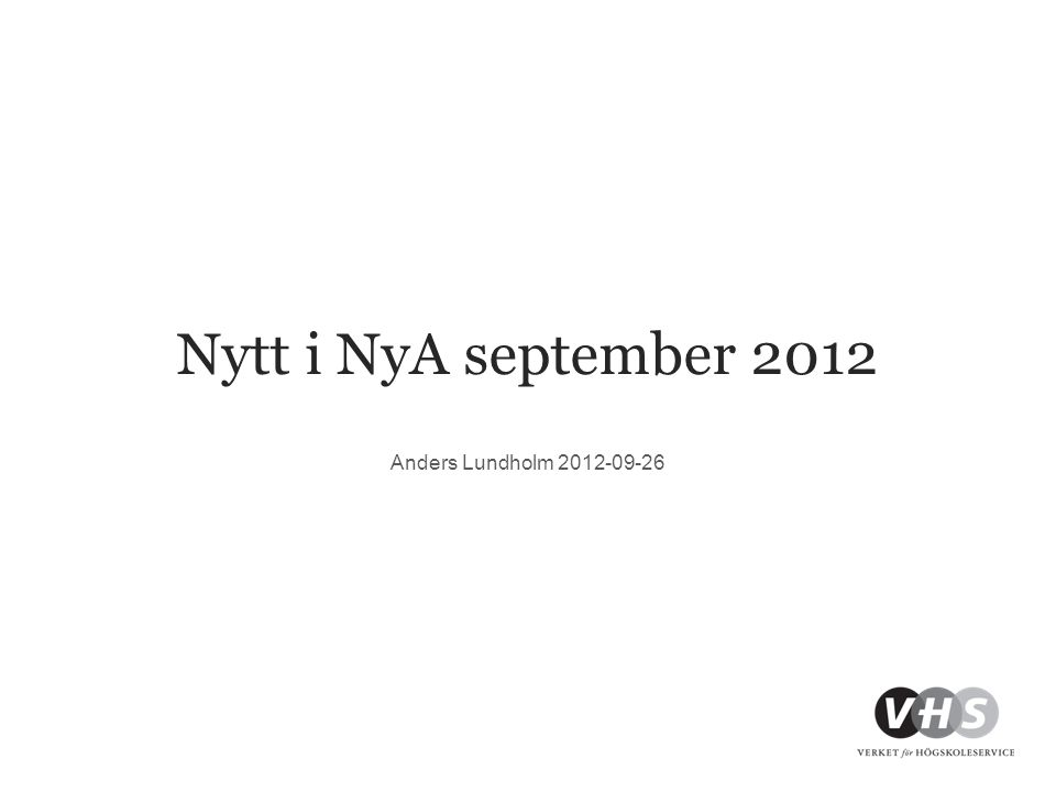 Nytt i NyA september 2012 Anders Lundholm 2012-09-26