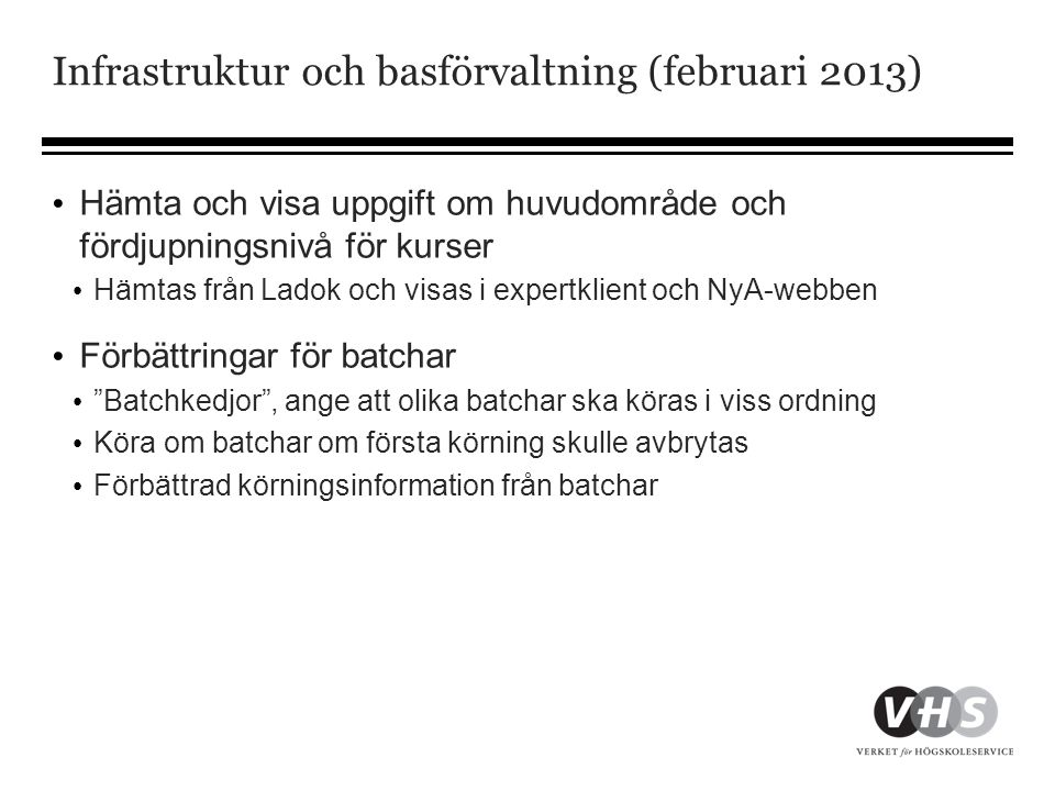 Infrastruktur och basförvaltning (februari 2013)