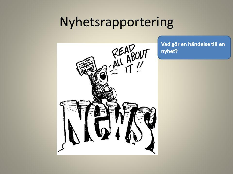 Nyhetsrapportering Vad gör en händelse till en nyhet