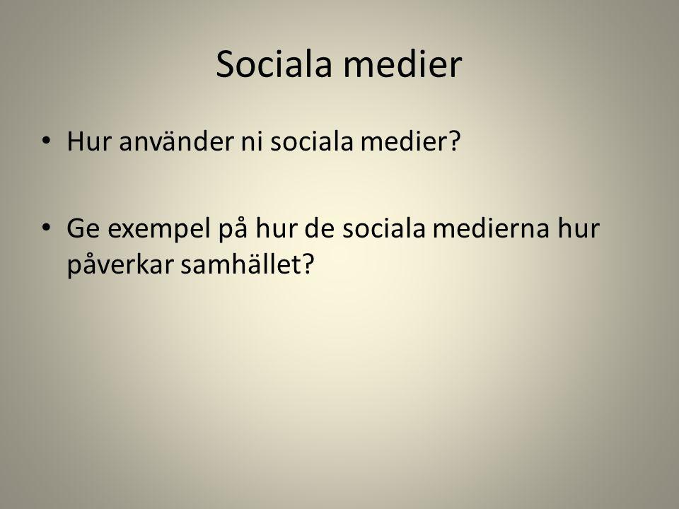 Sociala medier Hur använder ni sociala medier