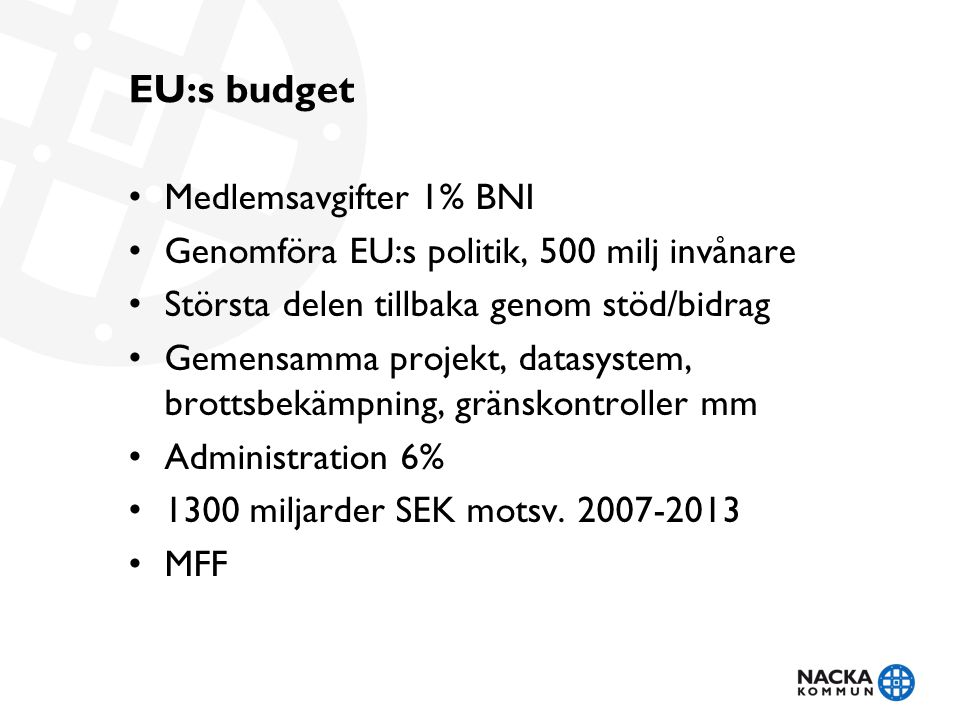EU:s budget Medlemsavgifter 1% BNI