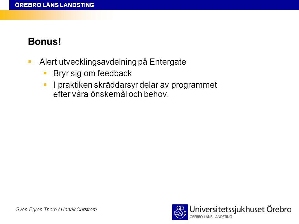 Bonus! Alert utvecklingsavdelning på Entergate Bryr sig om feedback