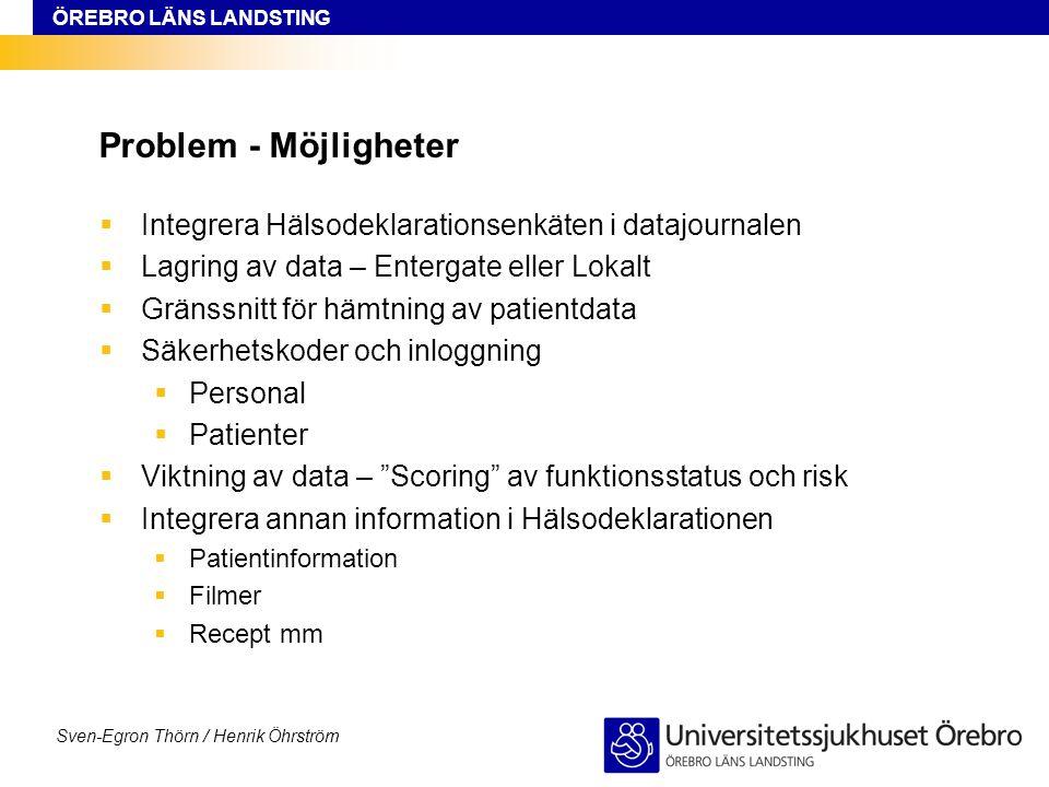 Problem - Möjligheter Integrera Hälsodeklarationsenkäten i datajournalen. Lagring av data – Entergate eller Lokalt.