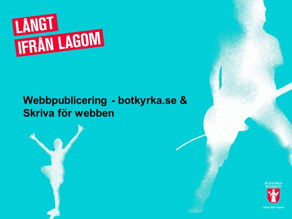 Webbpublicering - botkyrka.se & Skriva för webben