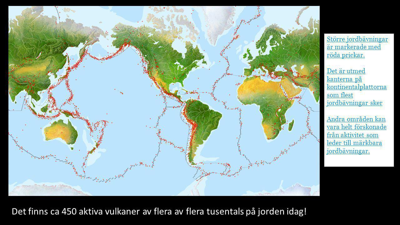 Större jordbävningar är markerade med röda prickar.