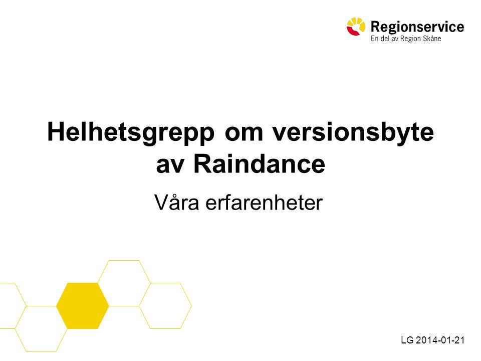 Helhetsgrepp om versionsbyte av Raindance