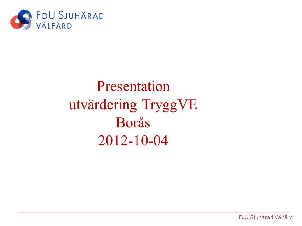 Presentation utvärdering TryggVE