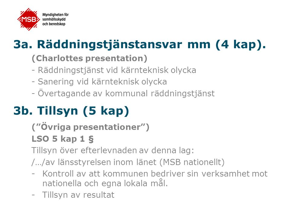 3a. Räddningstjänstansvar mm (4 kap).