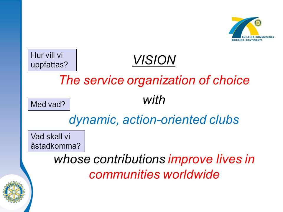 The service organization of choice with dynamic, action-oriented clubs