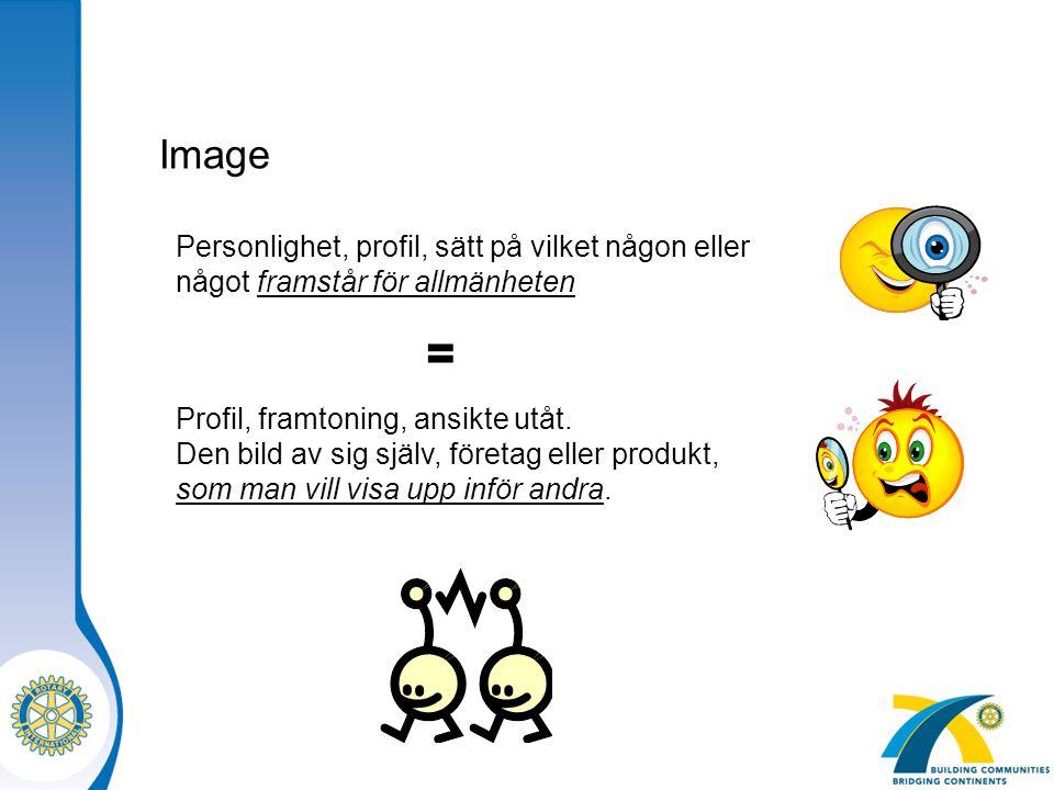 Image Personlighet, profil, sätt på vilket någon eller något framstår för allmänheten. = Profil, framtoning, ansikte utåt.