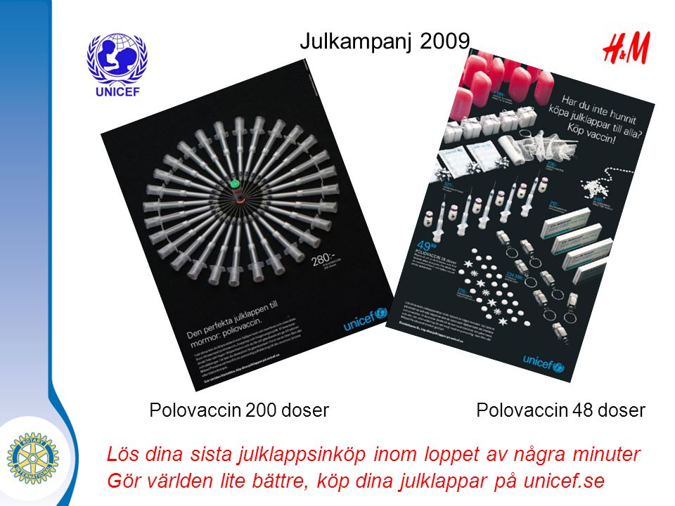 Julkampanj 2009 Polovaccin 200 doser. Polovaccin 48 doser. Lös dina sista julklappsinköp inom loppet av några minuter.