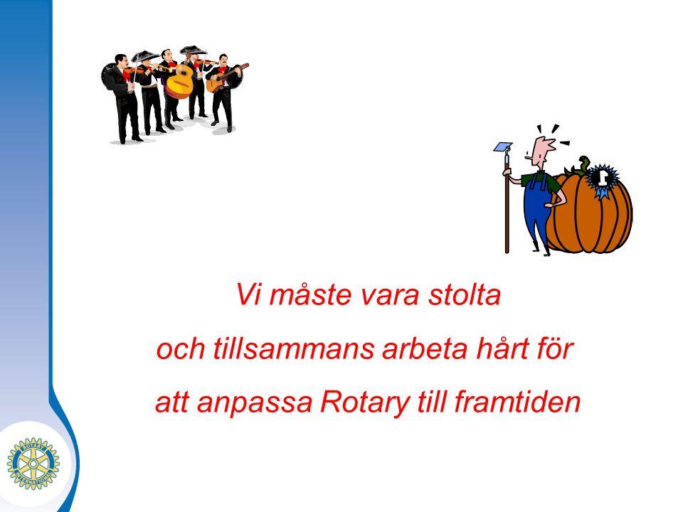 och tillsammans arbeta hårt för att anpassa Rotary till framtiden