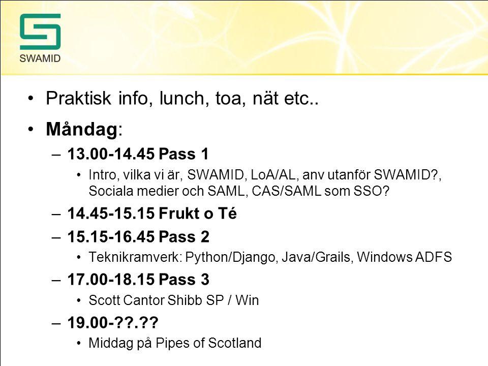 Praktisk info, lunch, toa, nät etc.. Måndag: