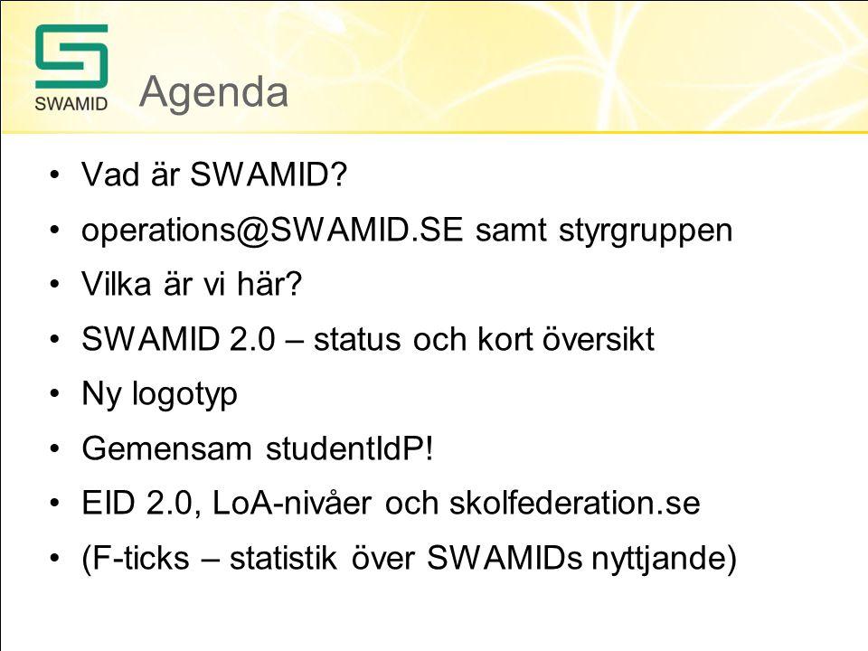 Agenda Vad är SWAMID operations@SWAMID.SE samt styrgruppen