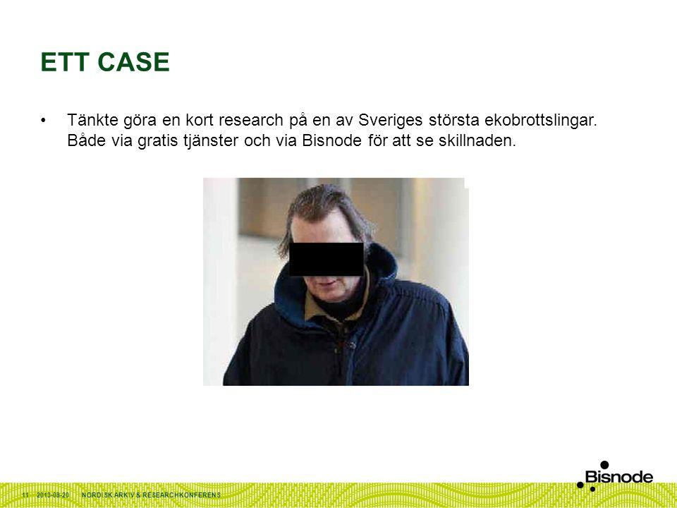 Ett case Tänkte göra en kort research på en av Sveriges största ekobrottslingar. Både via gratis tjänster och via Bisnode för att se skillnaden.