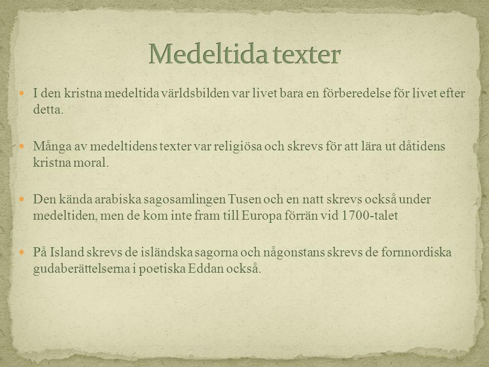 Medeltida texter I den kristna medeltida världsbilden var livet bara en förberedelse för livet efter detta.