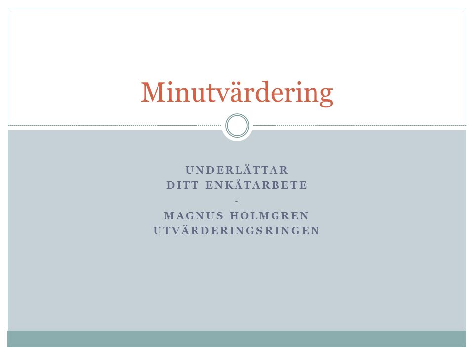 underlättar ditt enkätarbete - Magnus Holmgren Utvärderingsringen
