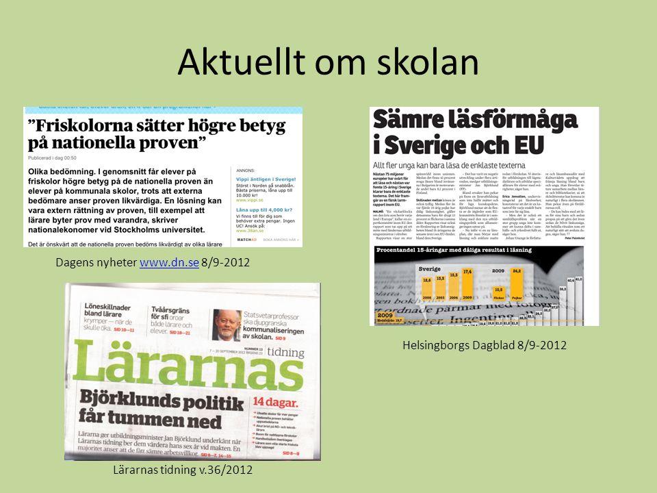 Aktuellt om skolan Dagens nyheter www.dn.se 8/9-2012