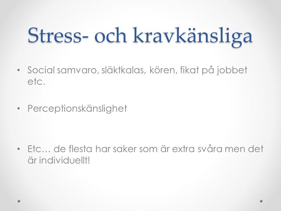 Stress- och kravkänsliga