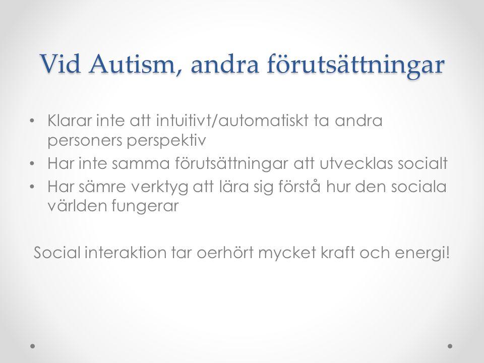 Vid Autism, andra förutsättningar